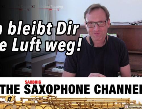 Da bleibt Dir die Luft weg – DailySax 063 – Saxophon spielen mit Luft