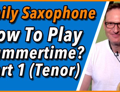 How to Play Summertime – Tenorsaxophon Episode 1- DailySax 142 Summertime Tenor