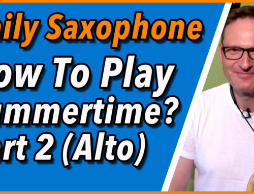 How to Play Summertime Ep 2 – Alto – DailySax 143 – Summertime mit dem Saxophon lernen Alto Teil 2