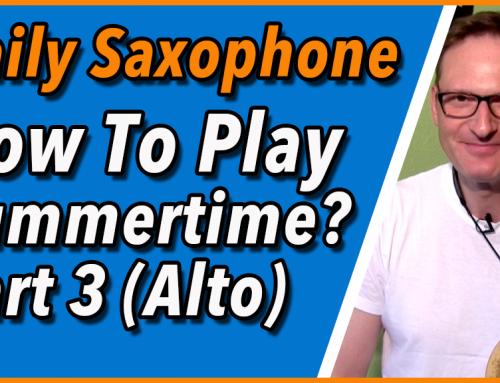 How to Play Summertime -Altsaxophon – Ep 3 – DailySax 145 Sumertime auf dem Altsaxophon spielen