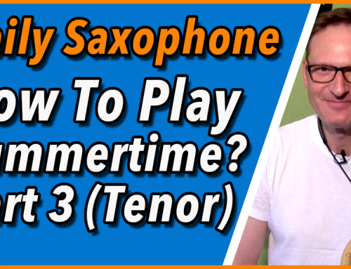 How to Play Summertime – Tenorsaxophon – Ep 3 – DailySax 146 Summertime mit Tenorsaxophon spielen